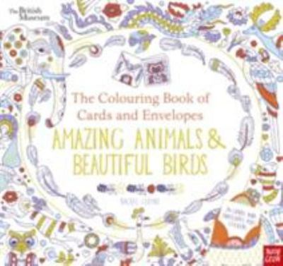 The Colouring Book of Cards and Envelopes: Amazing Animals and Beautiful Birds (British Museum)