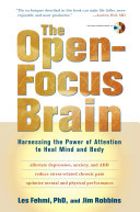The Open-focus Brain : Harnessing the Power of Attention to Heal Mind and Body (Book & CD)