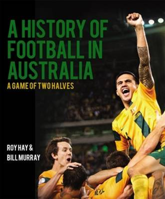 A History of Football in Australia: A Game of Two Halves