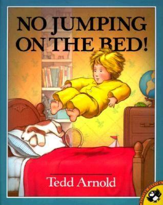 NO JUMPING ON THE BED