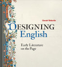 Designing English - Early Literature on the Page
