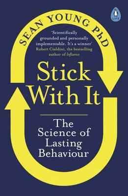 Stick With It : The Science of Lasting Behaviour