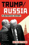 Trump/Russia - A Definitive History