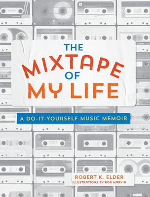 The Mixtape of My Life - The Music That Made Me
