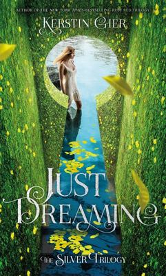 Just Dreaming: Silver Trilogy Book 3