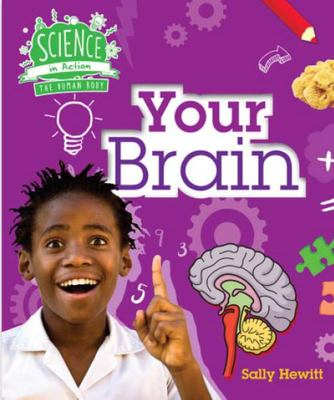 Your Brain (Science in Action: Human Body)