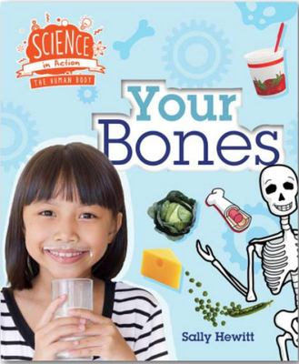 Your Bones (Science in Action: Human Body)