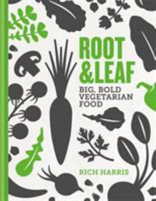 ROOT and LEAF: Big Bold Flavoured Vegetarian Food