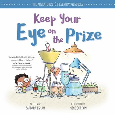 Keep Your Eye on the Prize (The Adventures of Everyday Geniuses)