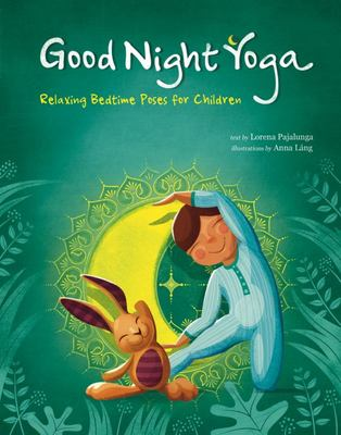 Good Night Yoga Relaxing Bedtime Poses for Children
