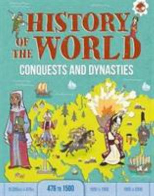 Conquests and Dynasties : History of the World