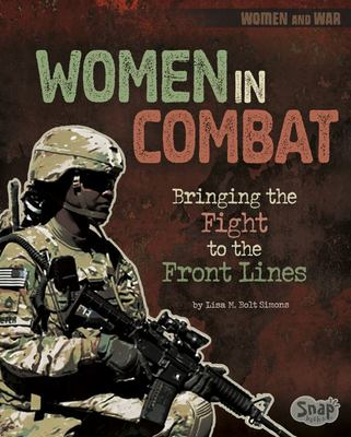 Women in Combat - Bringing the Fight to the Front Lines