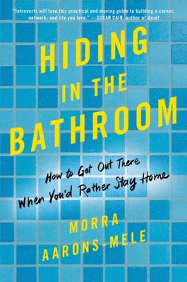 Hiding in the Bathroom - An Introvert's Roadmap to Getting Out There (When You'd Rather Stay Home)