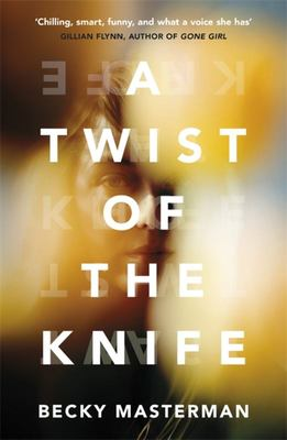 A Twist of the Knife - 'a Twisting, High-Stakes Story... Brilliant' Shari Lapena, Author of the Couple Next Door