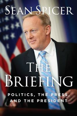 The Briefing - Politics, The Press, and the President