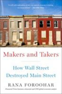 Makers and Takers - How Wall Street Destroyed Main Street