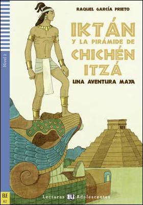Iktán y la pirámide de Chichén Itzá