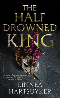 The Half-Drowned King (#1 Golden Wolf Trilogy)