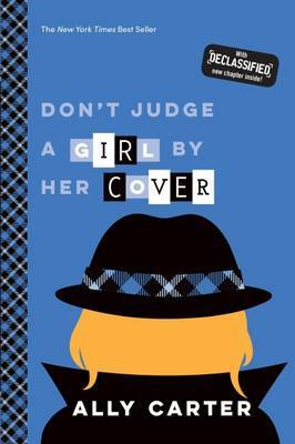 Don't Judge A Girl by Her Cover (Gallagher Girls #3)