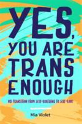 Yes, You Are Trans Enough - My Transition from Self-Loathing to Self-Love