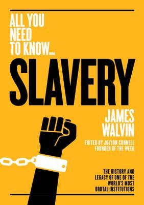 Slavery - The History and Legacy of One of the World's Most Brutal Institutions