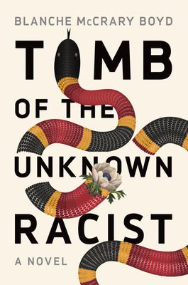 Tomb of the Unknown Racist - A Novel