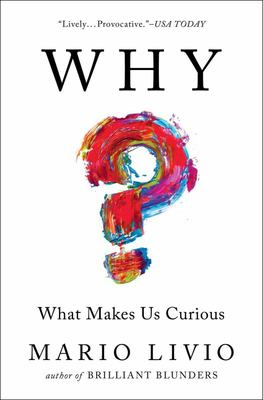 Why? - What Makes Us Curious