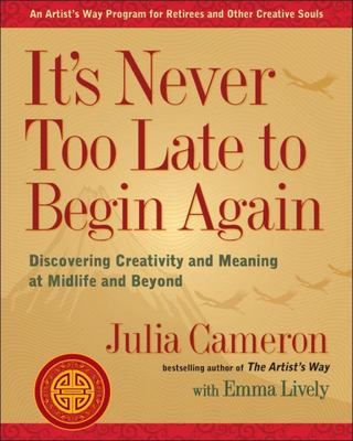It's Never Too Late to Begin Again - Creativity in the Golden Years
