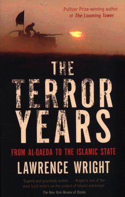 The Terror Years - From Al-Qaeda to the Islamic State