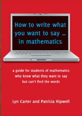 How to Write What You Want to Say in Mathematics