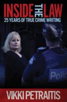 Inside the Law: 25 Years  of True-Crime Writing