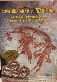 From Bradshaw to Wandjina Australian Aboriginal Culture Series No. 12: Aboriginal Paintings of the Kimberley, Western Australia