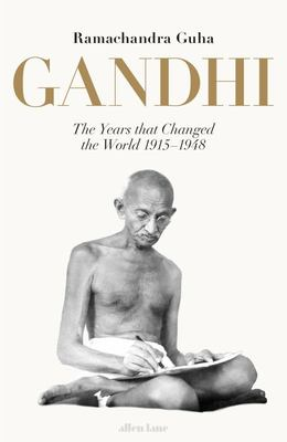 Gandhi 1915-1948 - The Years That Changed the World