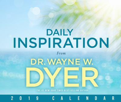Daily Inspiration from Dr. Wayne W. Dyer 2019 Calendar