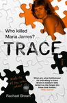 Trace - Who Killed Maria James?