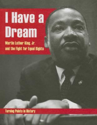 I Have a Dream - Martin Luther King, Jr. and the Fight for Equal Rights