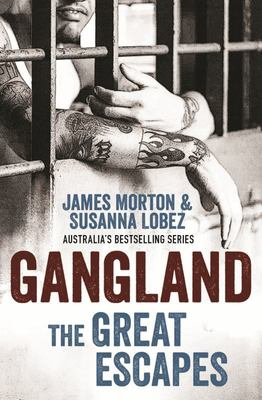Gangland - The Great Escapes