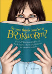 "So You Think You're a Bookworm?[""Over 20 Hilarious Profiles of the Literati""]"