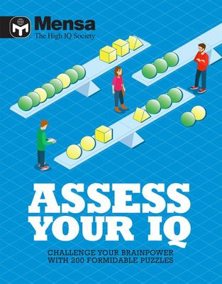 Assess Your IQ - Challenge Your Brainpower with 200 Formidable Puzzles