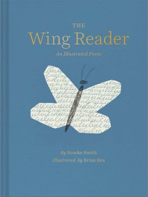 The Wing Reader : An Illustrated Poem