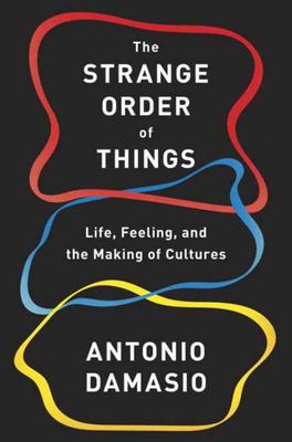 The Strange Order of Things: The Biological Roots of Culture