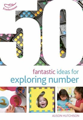 50 Fantastic Ideas for Exploring Number