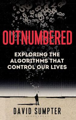 Outnumbered - Exploring the Algorithms That Control Our Lives