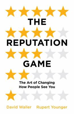 The Reputation Game - The Art of Changing How People See You
