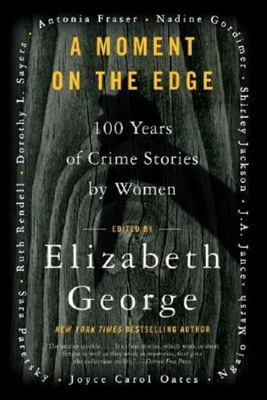 A Moment on the Edge - 100 Years of Crime Stories by Women