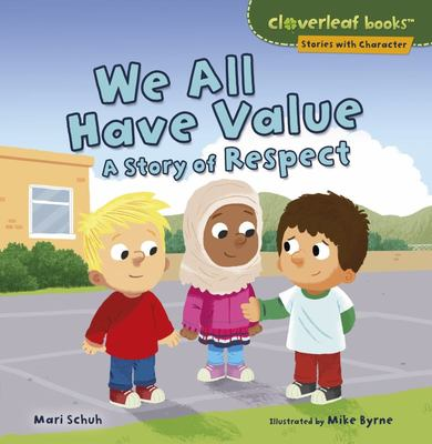 We All Have Value - A Story of Respect