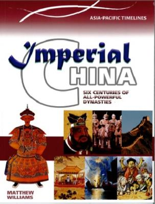 Imperial China - Six Centuries of All Powerful Dynasties
