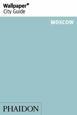 Moscow 2014 Wallpaper* City Guide