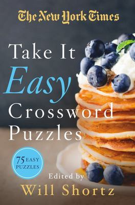 The New York Times Take It Easy Crosswords - 75 Easy Puzzles