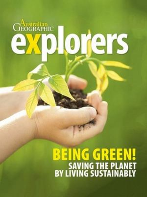 Being Green! Saving the Planet by Living Sustainably